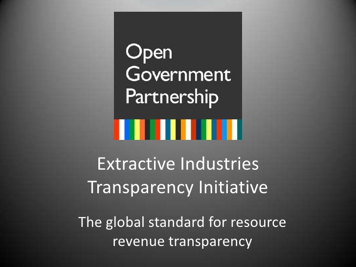 Extractive Industries Transparency Initiative<br />The global standard for resource revenue transparency<br />