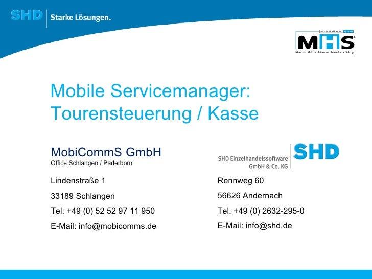 Mobile Servicemanager:  Tourensteuerung / Kasse MobiCommS GmbH Lindenstraße 1 33189 Schlangen Tel: +49 (0) 52 52 97 11 950...
