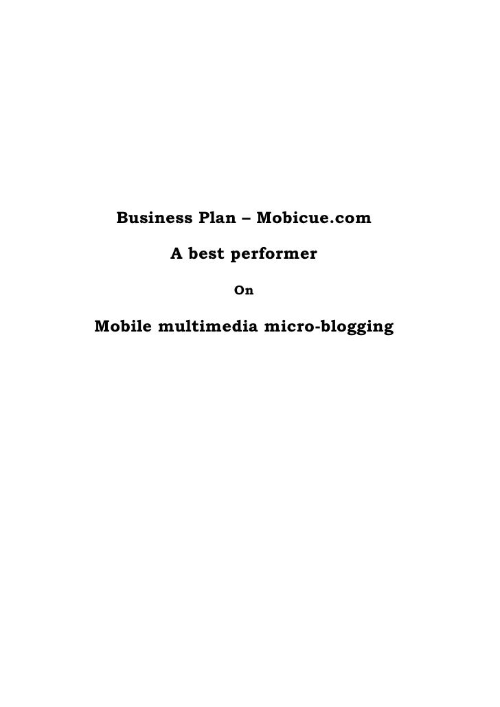 Business Plan – Mobicue.com          A best performer                On  Mobile multimedia micro-blogging