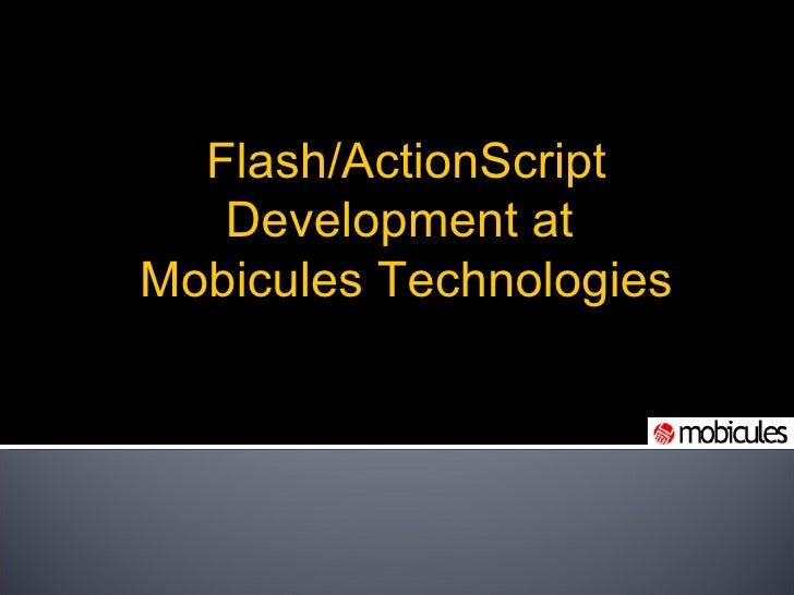Flash/ActionScript Development at  Mobicules Technologies