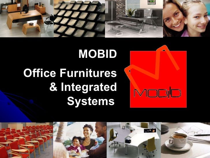 MOBID Office Furnitures & Integrated Systems