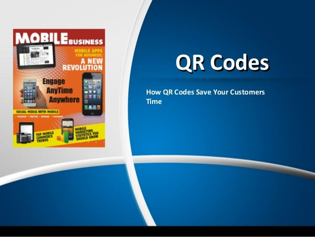 QR CodesHow QR Codes Save Your CustomersTime