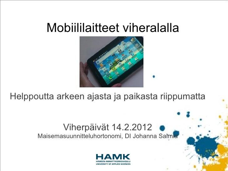 Mobiililaitteet viheralallaHelppoutta arkeen ajasta ja paikasta riippumatta              Viherpäivät 14.2.2012      Maisem...