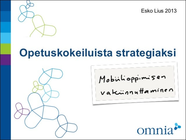Esko Lius 2013Opetuskokeiluista strategiaksi