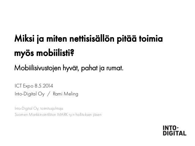 HKI Perämiehenkatu 11, 00150 Helsinki JKL Yliopistonkatu 28, 40100 Jyväskylä Miksi ja miten nettisisällön pitää toimia myö...
