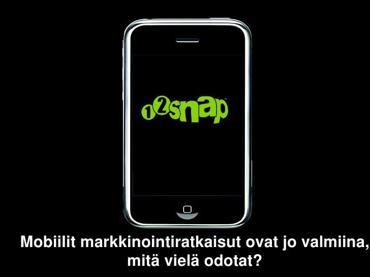 Mobiilit markkinointiratkaisut ovat jo valmiina