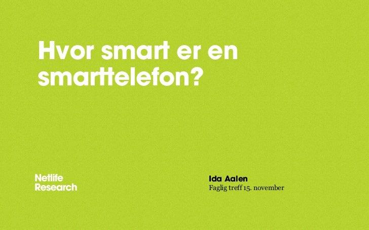 Hvor smart er en smarttelefon?