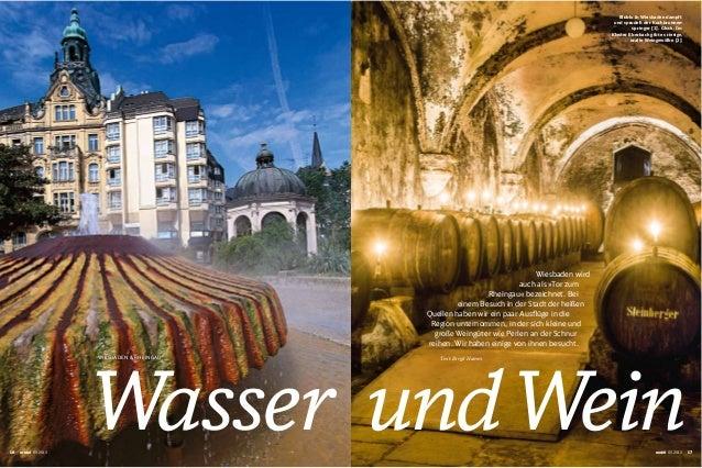 WIESBADEN & RHEINGAU Wasser undWein Wiesbaden wird auch als »Tor zum Rheingau« bezeichnet. Bei einem Besuch in der Stadt d...