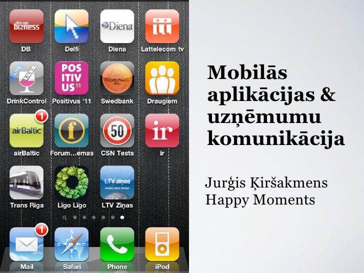 Mobilāsaplikācijas &uzņēmumukomunikācijaJurģis ĶiršakmensHappy Moments