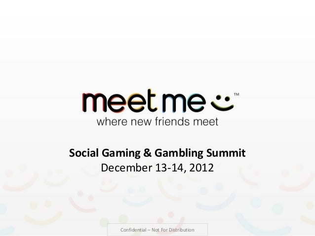 Social Gaming & Gambling Summit       December 13-14, 2012         Confidential – Not For Distribution