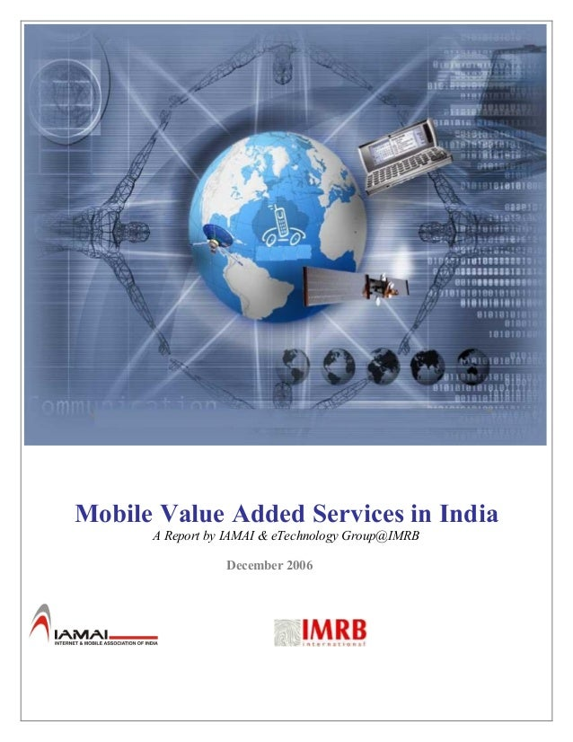 Mobile Value Added Services in India A Report by IAMAI & eTechnology Group@IMRB December 2006