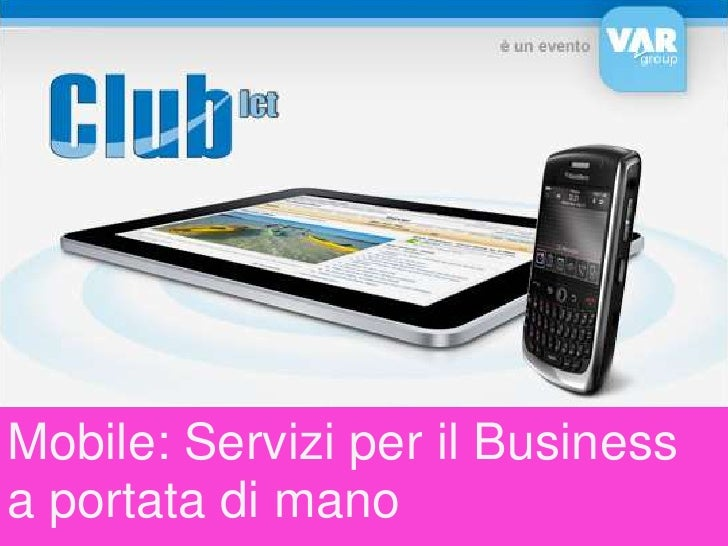 Mobile: Servizi per il Business a portata di mano<br />