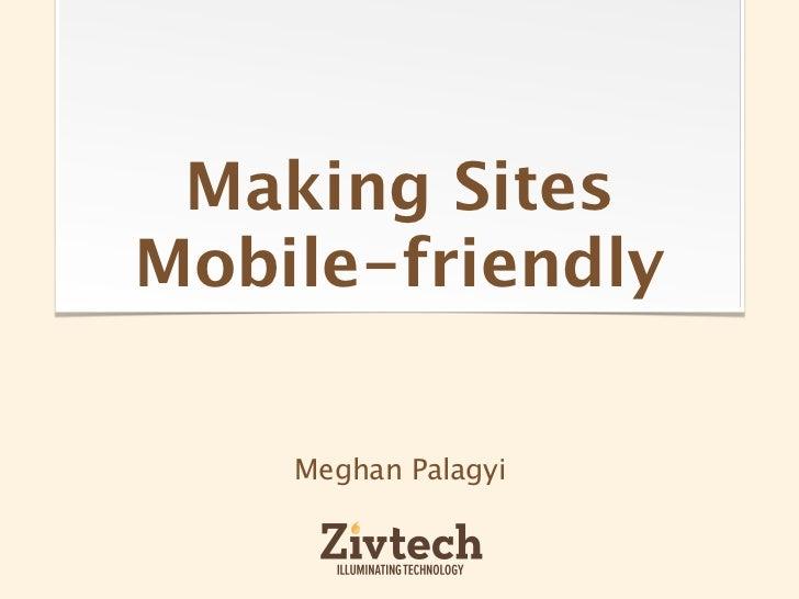 Making SitesMobile-friendly    Meghan Palagyi