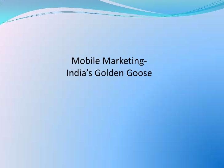Mobile Marketing- Indias Golden Goose