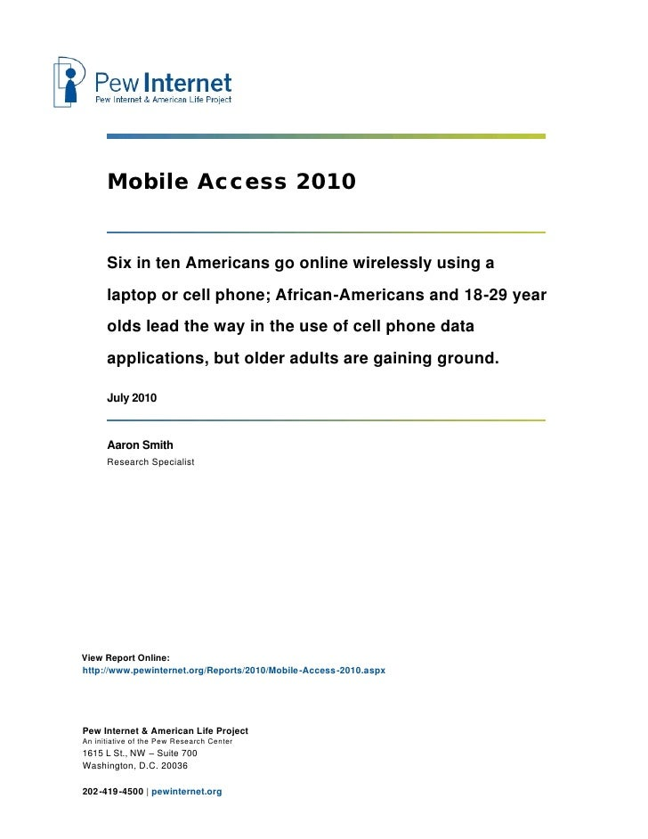 Mobile Access 2010         Six in ten Americans go online wirelessly using a       laptop or cell phone; African-Americans...