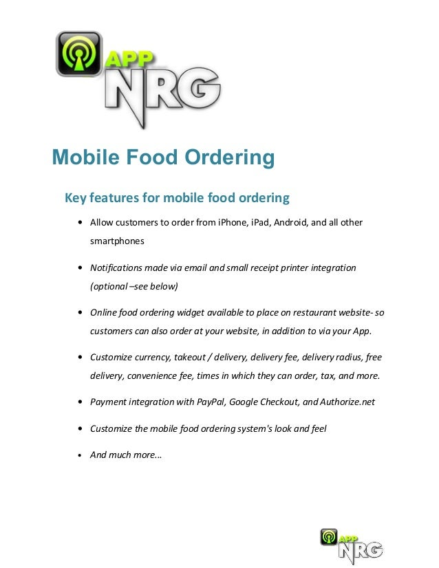 Mobile Food Ordering Key features for mobile food ordering   • Allow customers to order from iPhone, iPad, Android, and al...