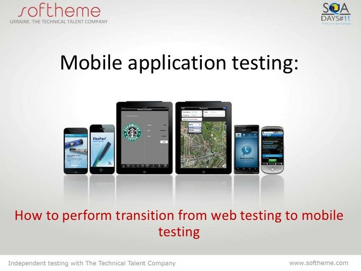 Mobile application testing:How to perform transition from web testing to mobile                       testing