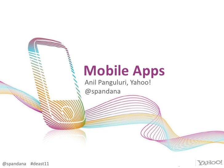 Mobile apps-anil-panguluri-yahoo-at-digital-east-2011