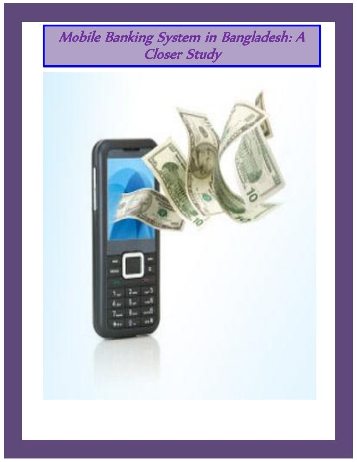 Mobile Banking System in Bangladesh: A             Closer Study           A Closer Study