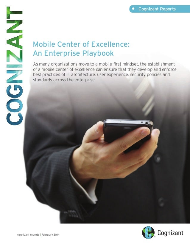 Mobile Center of Excellence: An Enterprise Playbook As many organizations move to a mobile-first mindset, the establishmen...