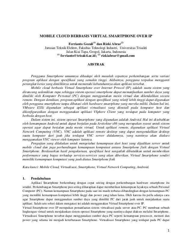 1 MOBILE CLOUD BERBASIS VIRTUAL SMARTPHONE OVER IP Ferrianto Gozali(1) dan Rizki Abrar(2) Jurusan Teknik Elektro, Fakultas...