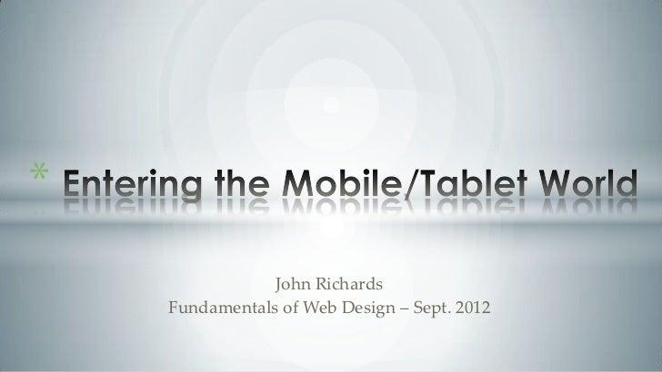 *                John Richards    Fundamentals of Web Design – Sept. 2012