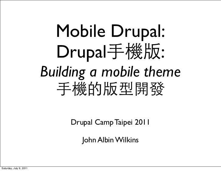 Mobile Drupal:                           Drupal       :                         Building a mobile theme                   ...