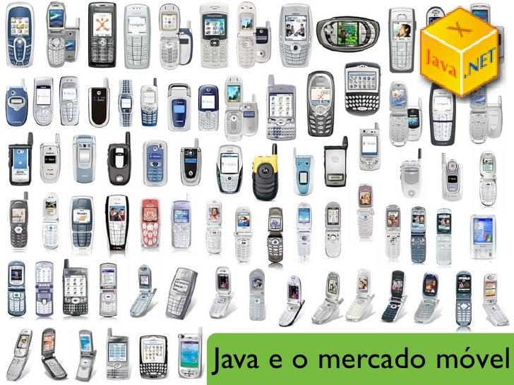 O Java móvel e o Android - Evento Java vs. .Net
