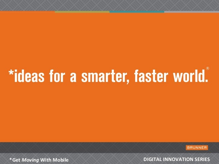 *Get  Moving  With Mobile  DIGITAL INNOVATION SERIES
