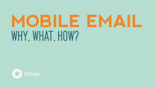 Mobile Email: Why, What, How