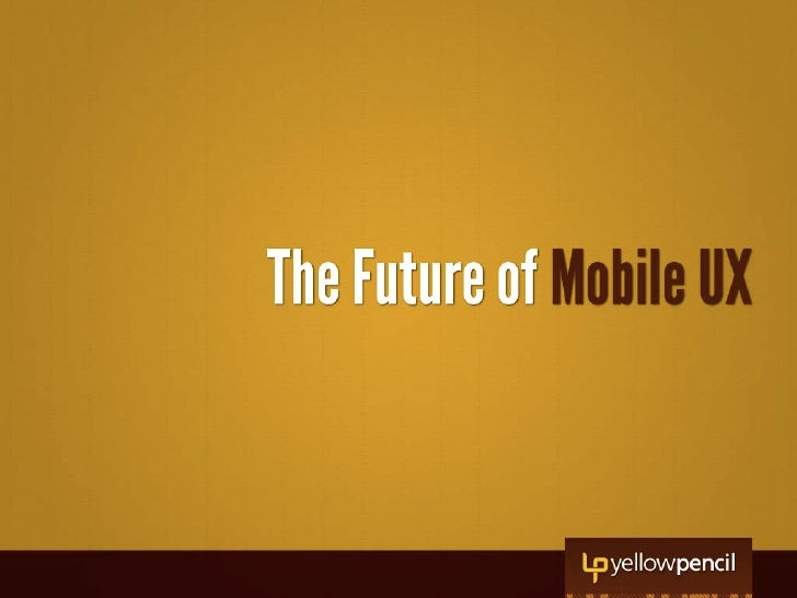 The Future of Mobile UX