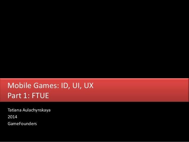 Mobile games UX: FTUE (tutorial) design