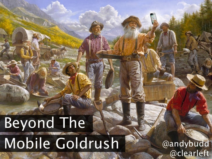 Beyond TheMobile Goldrush   @andybudd                   @clearleft