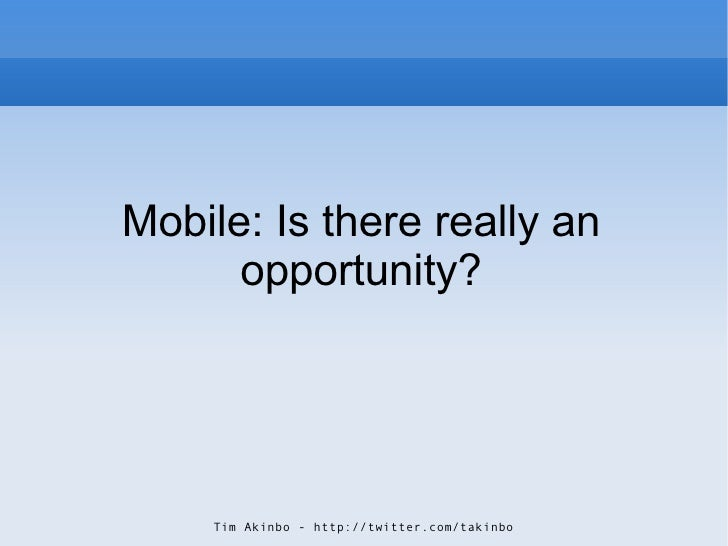 Mobile - is there really an opportunity?