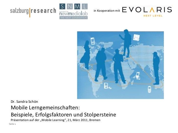in Kooperation mit Dr. Sandra Schön Mobile Lerngemeinschaften:  Beispiele, Erfolgsfaktoren und Stolpersteine Präsentation ...