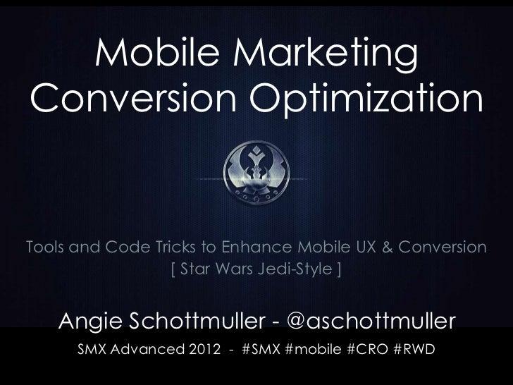 Mobile MarketingConversion OptimizationTools and Code Tricks to Enhance Mobile UX & Conversion                  [ Star War...