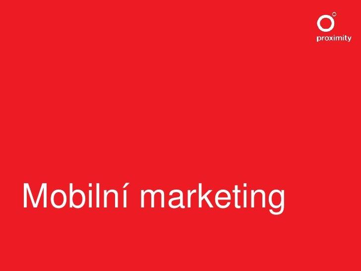 Mobile Marketing -  Digital Natives Prague 2009/07/07