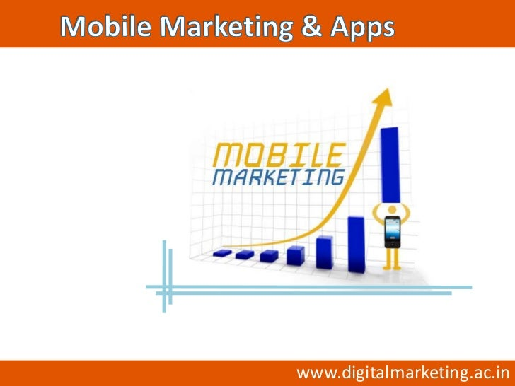 Mobile Marketing and Mobile Apps.