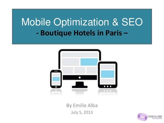 Mobile Optimization & SEO - Boutique Hotels in Paris – By Emilie Alba July 5, 2013