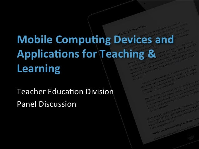 Panel on Mobile Computing Devices and Applications for Teaching & Learning