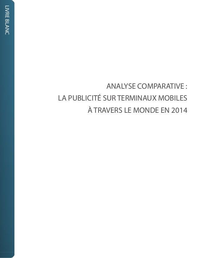 LIVREBLANC ANALYSE COMPARATIVE : LA PUBLICITÉ SUR TERMINAUX MOBILES À TRAVERS LE MONDE EN 2014