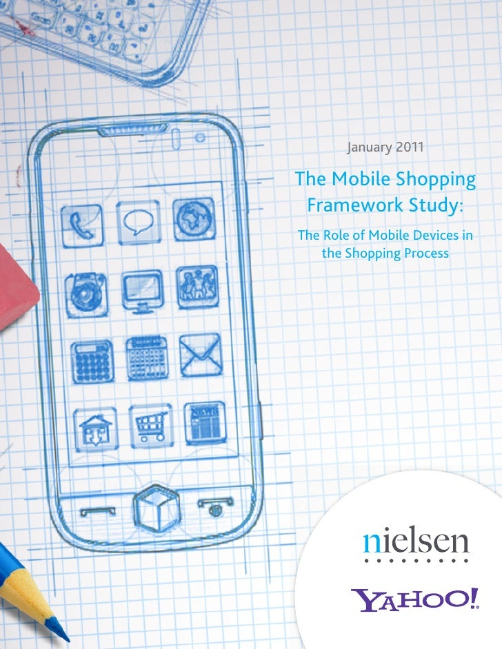 January 2011The Mobile Shopping Framework Study:The Role of Mobile Devices in    the Shopping Process