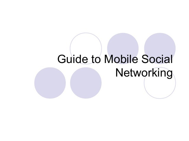 Guide to Mobile Social Networking