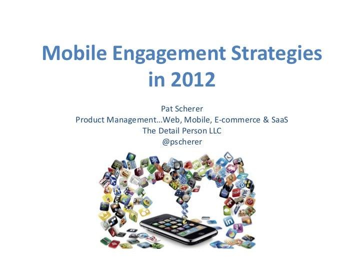 Mobile Engagement Strategies in 2012 (PCA8)