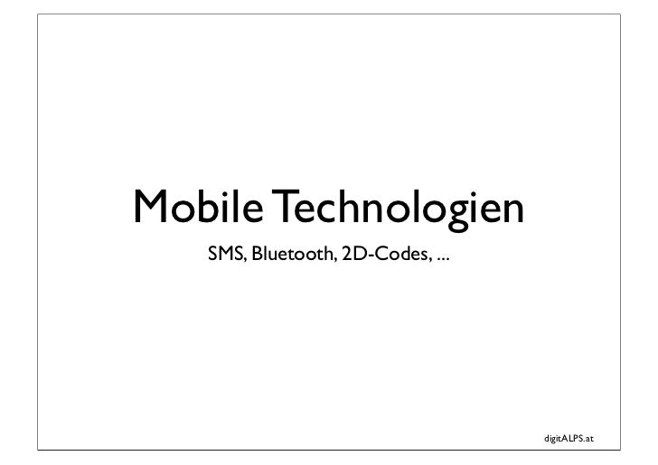 Mobile Technologien   SMS, Bluetooth, 2D-Codes, ...                                   digitALPS.at