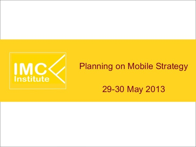 Planning on Mobile Strategy29-30 May 2013