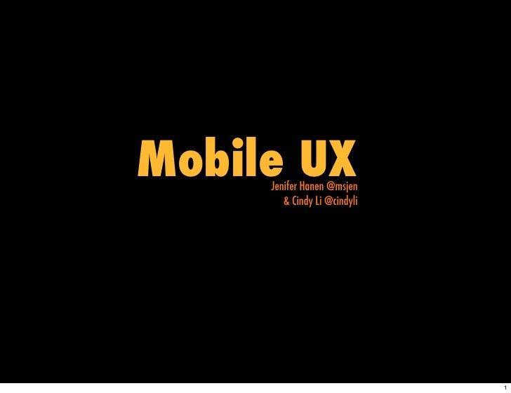 Mobile UX      Jenifer Hanen @msjen         & Cindy Li @cindyli                                   1
