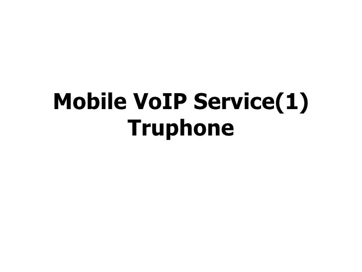 Mobile VoIP Service(1) Truphone