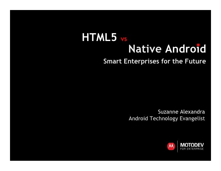 HTML5 vs Native Android: Smart Enterprises for the Future