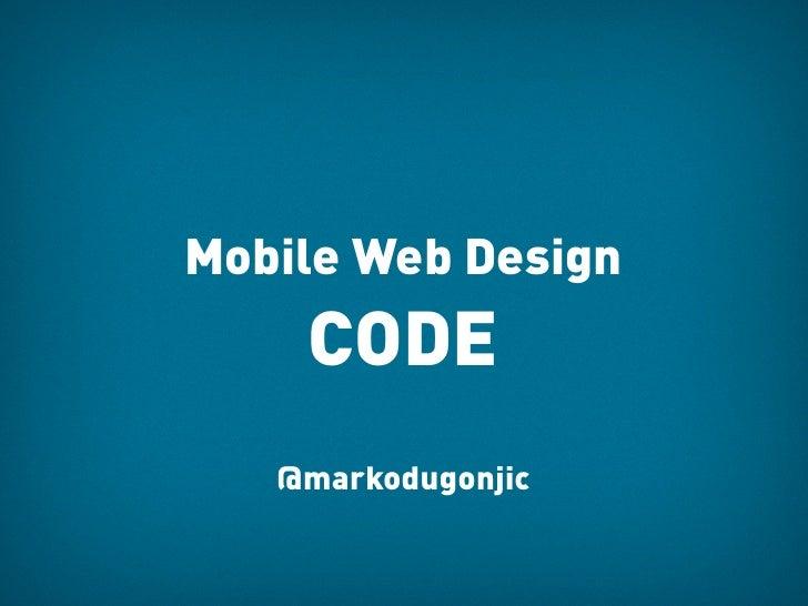 Mobile Web Design    CODE   @markodugonjic
